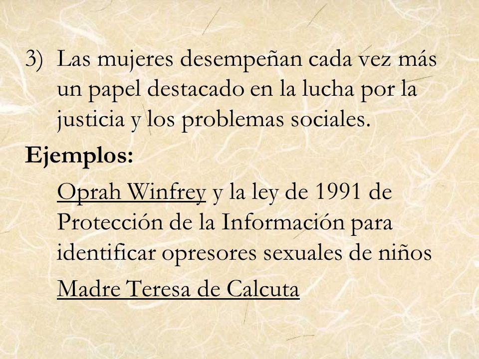 Las mujeres desempeñan cada vez más un papel destacado en la lucha por la justicia y los problemas sociales.