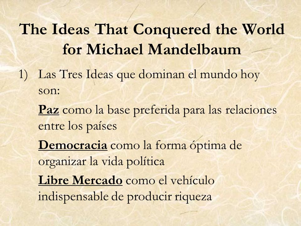 The Ideas That Conquered the World for Michael Mandelbaum