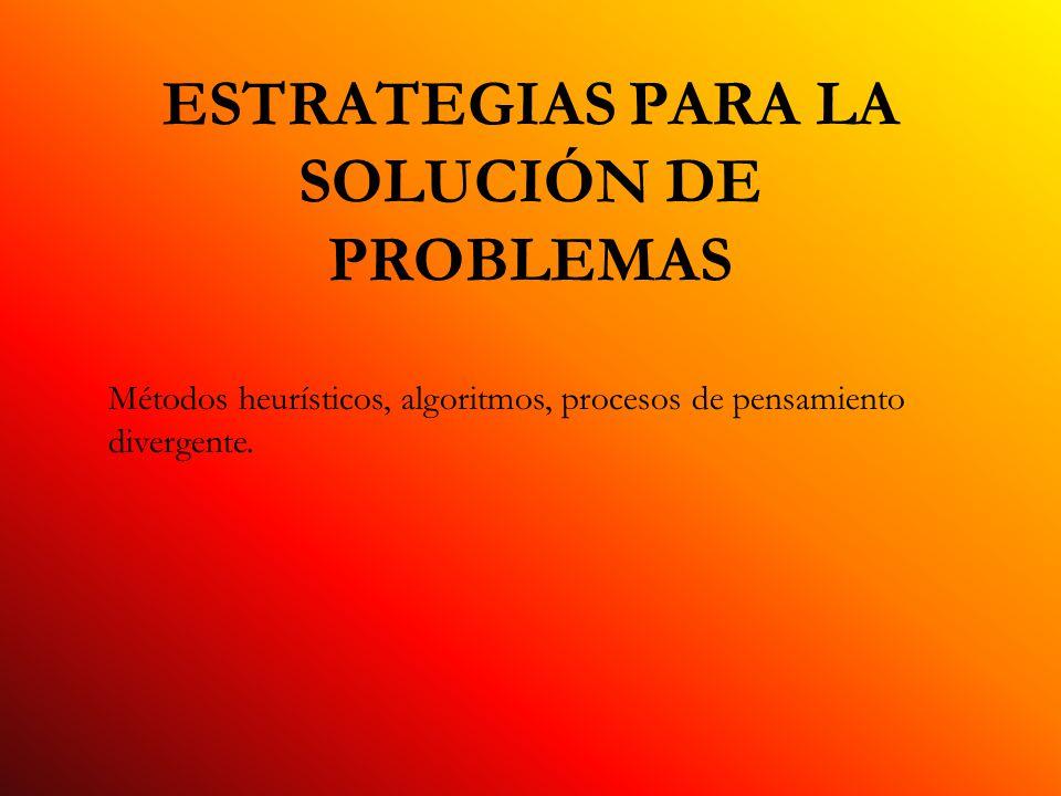 ESTRATEGIAS PARA LA SOLUCIÓN DE PROBLEMAS
