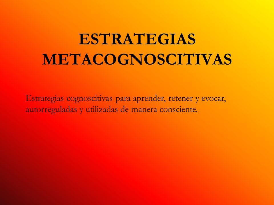 ESTRATEGIAS METACOGNOSCITIVAS