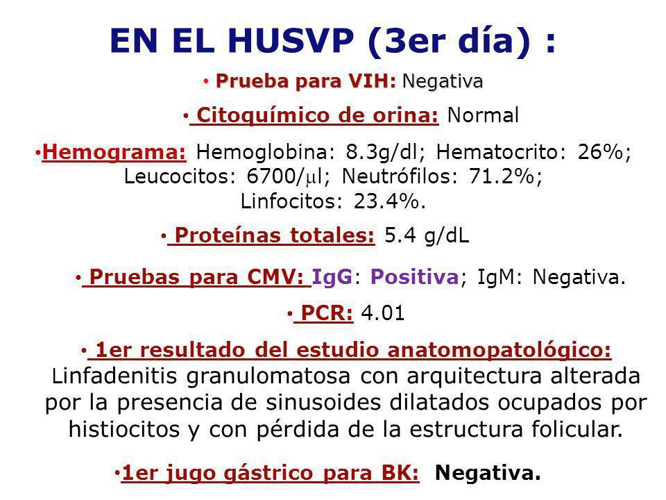 EN EL HUSVP (3er día) : Citoquímico de orina: Normal
