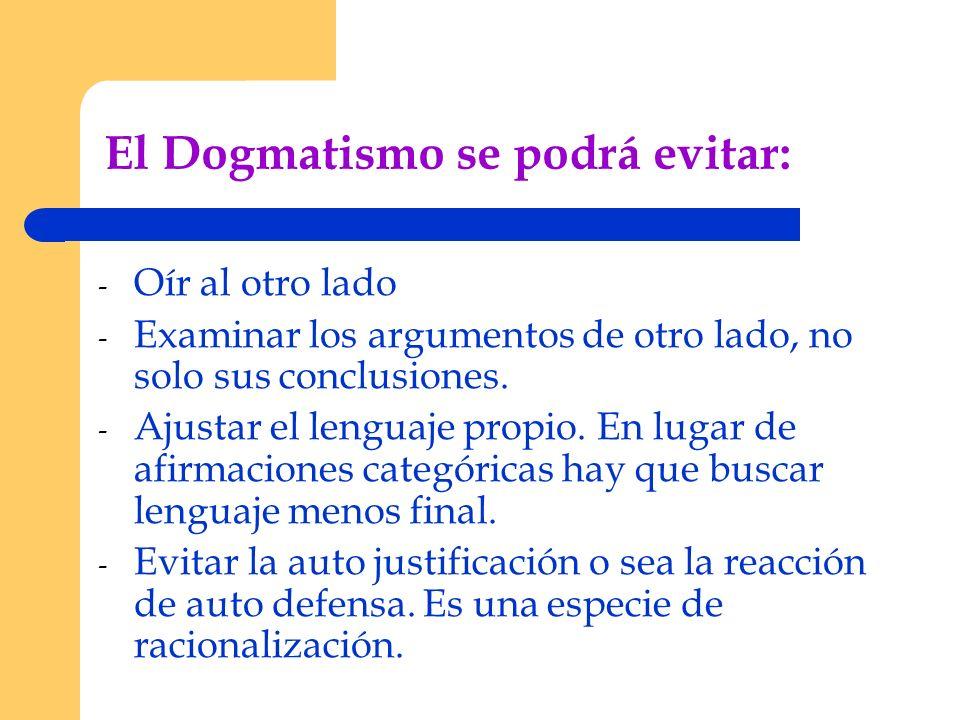 El Dogmatismo se podrá evitar: