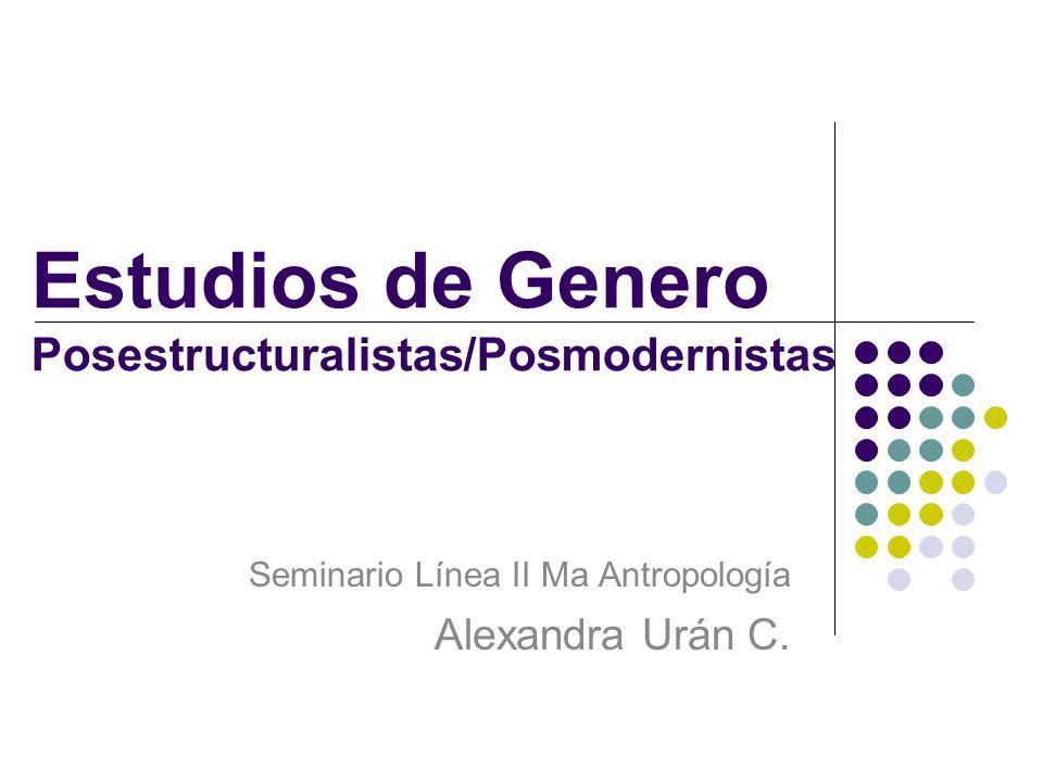Estudios de Genero Posestructuralistas/Posmodernistas