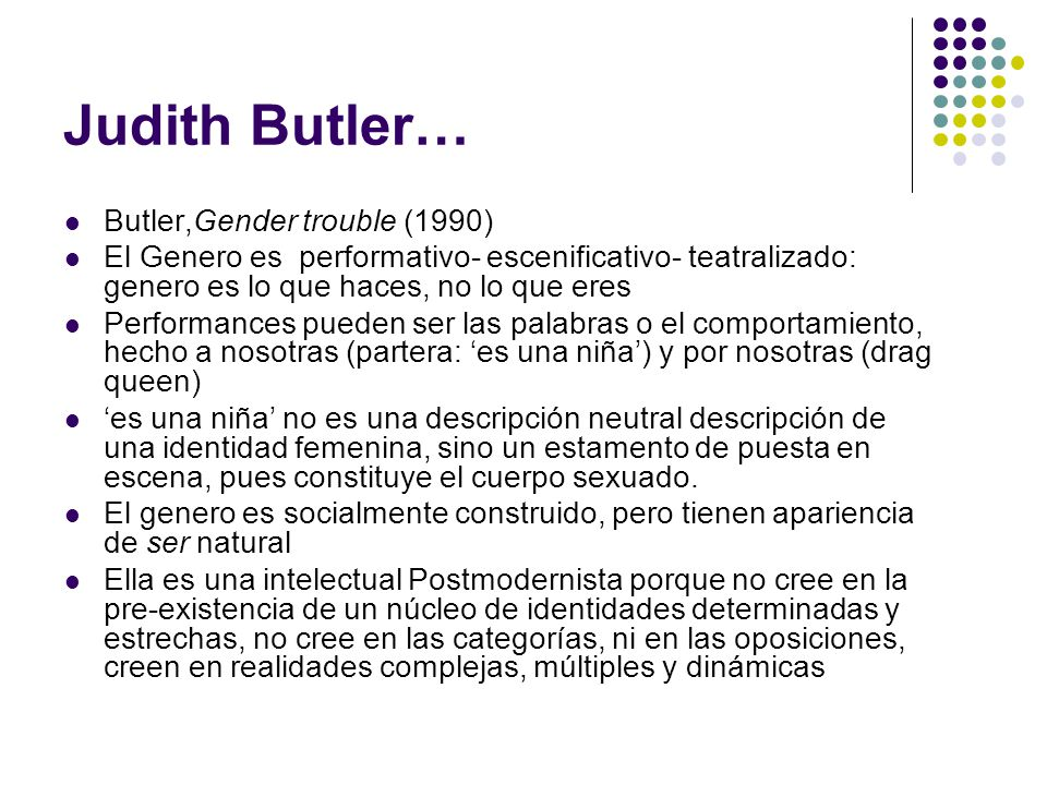 Judith Butler… Butler,Gender trouble (1990)