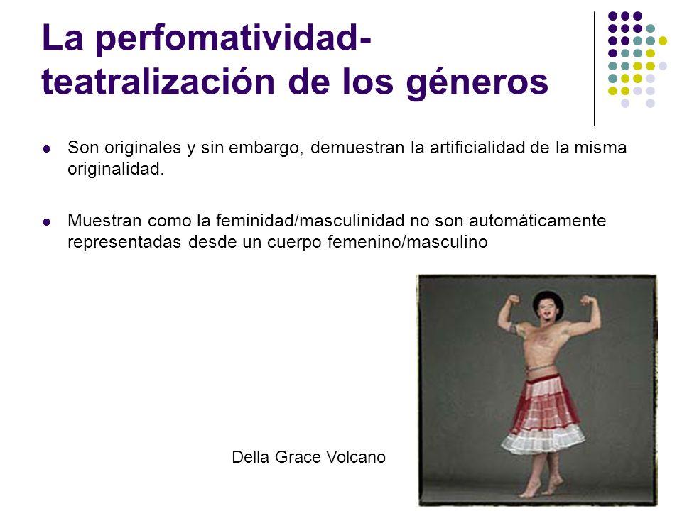 La perfomatividad- teatralización de los géneros