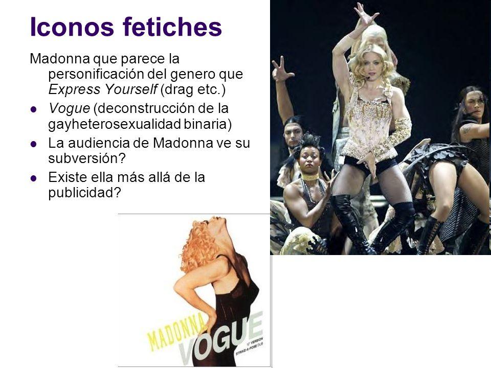 Iconos fetiches Madonna que parece la personificación del genero que Express Yourself (drag etc.)