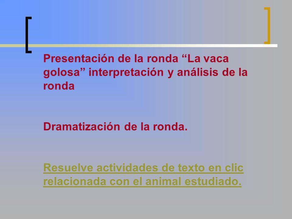 Presentación de la ronda La vaca golosa interpretación y análisis de la ronda
