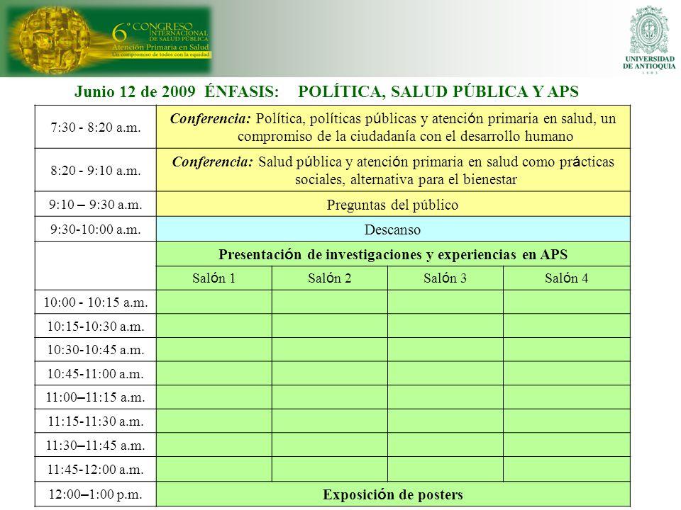 Junio 12 de 2009 ÉNFASIS: POLÍTICA, SALUD PÚBLICA Y APS