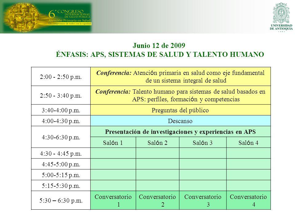 Junio 12 de 2009 ÉNFASIS: APS, SISTEMAS DE SALUD Y TALENTO HUMANO