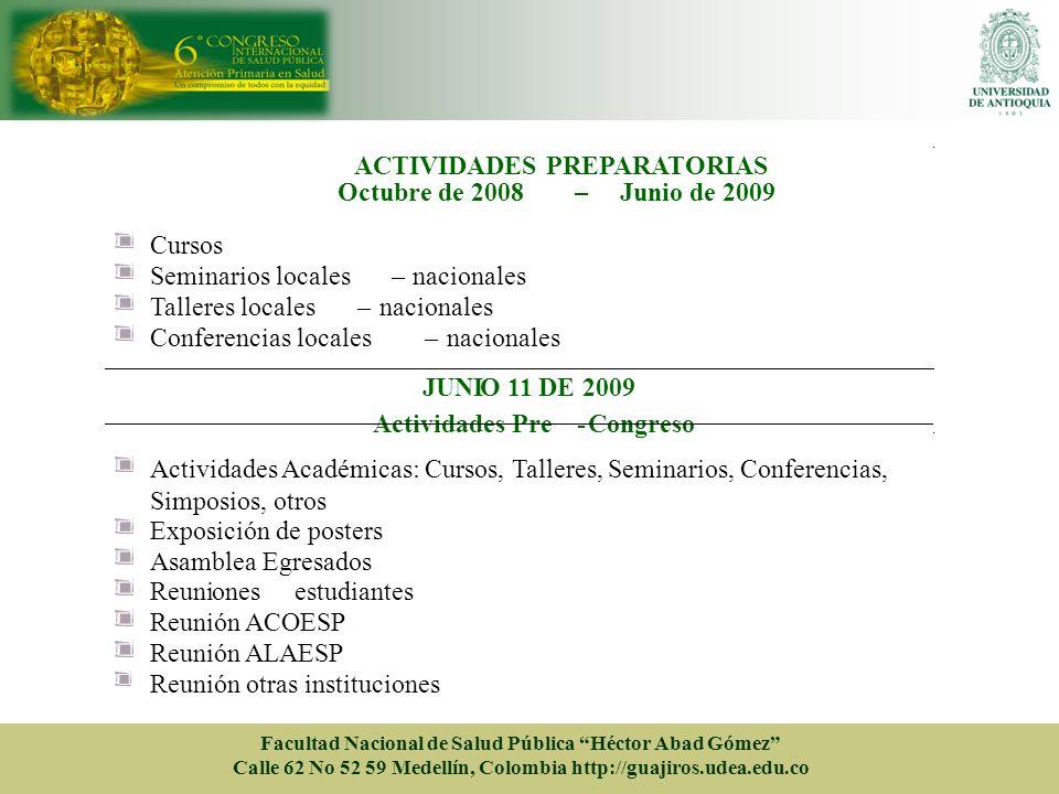 ACTIVIDADES PREPARATORIAS Octubre de 2008 – Junio de 2009