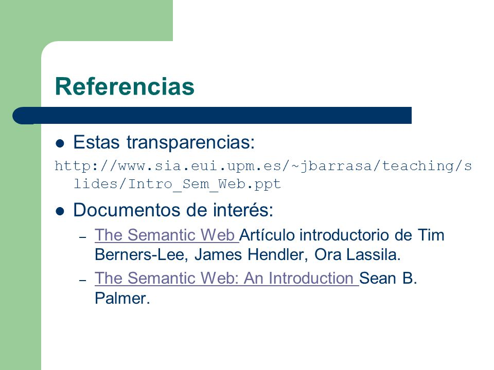 Referencias Estas transparencias: Documentos de interés: