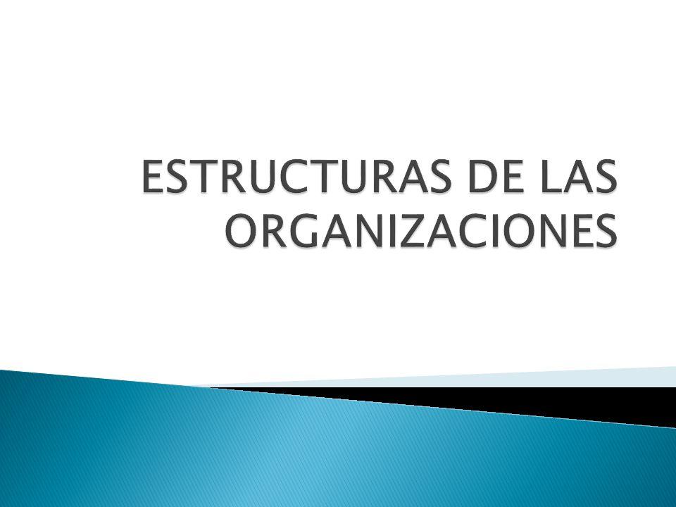 ESTRUCTURAS DE LAS ORGANIZACIONES