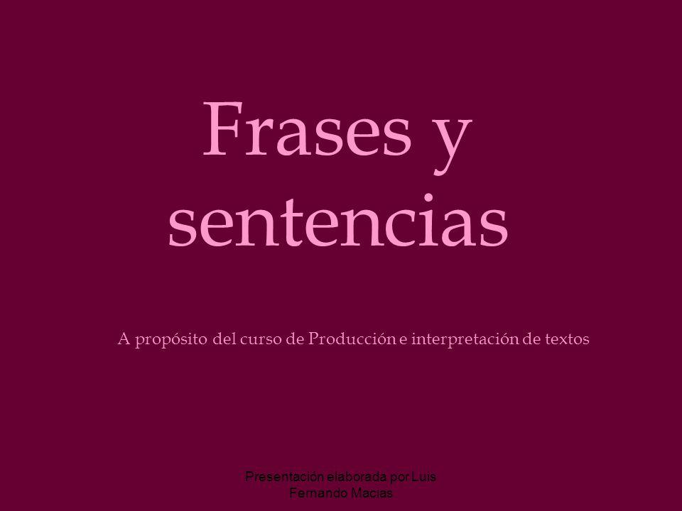 Frases y sentencias A propósito del curso de Producción e interpretación de textos.