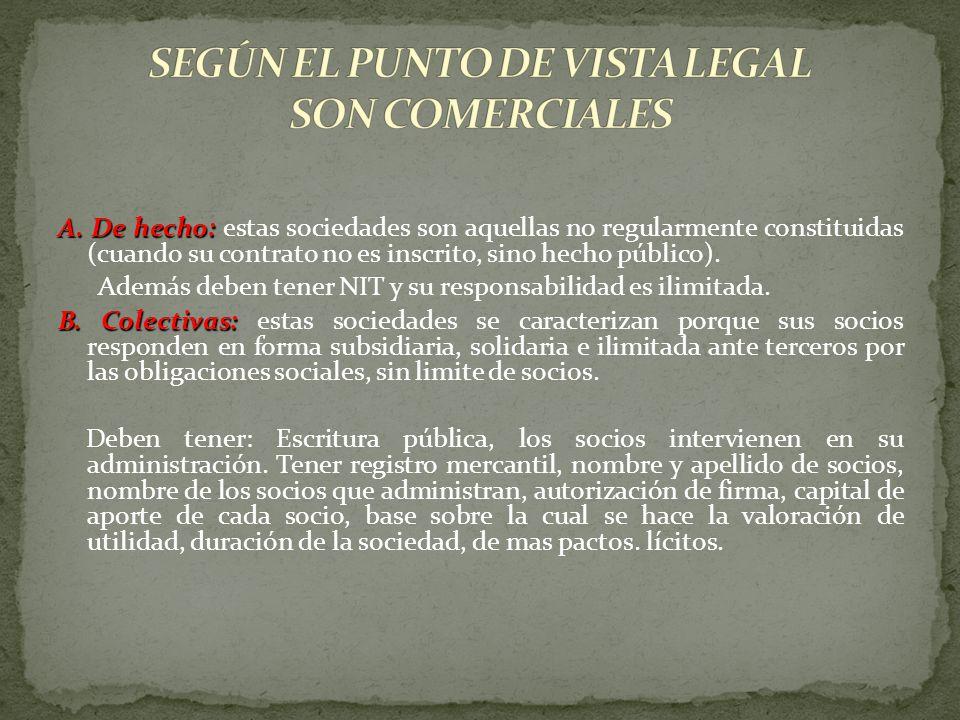 SEGÚN EL PUNTO DE VISTA LEGAL SON COMERCIALES