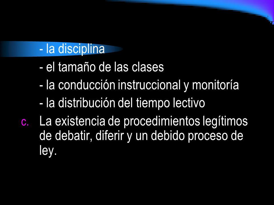 - la disciplina - el tamaño de las clases. - la conducción instruccional y monitoría. - la distribución del tiempo lectivo.