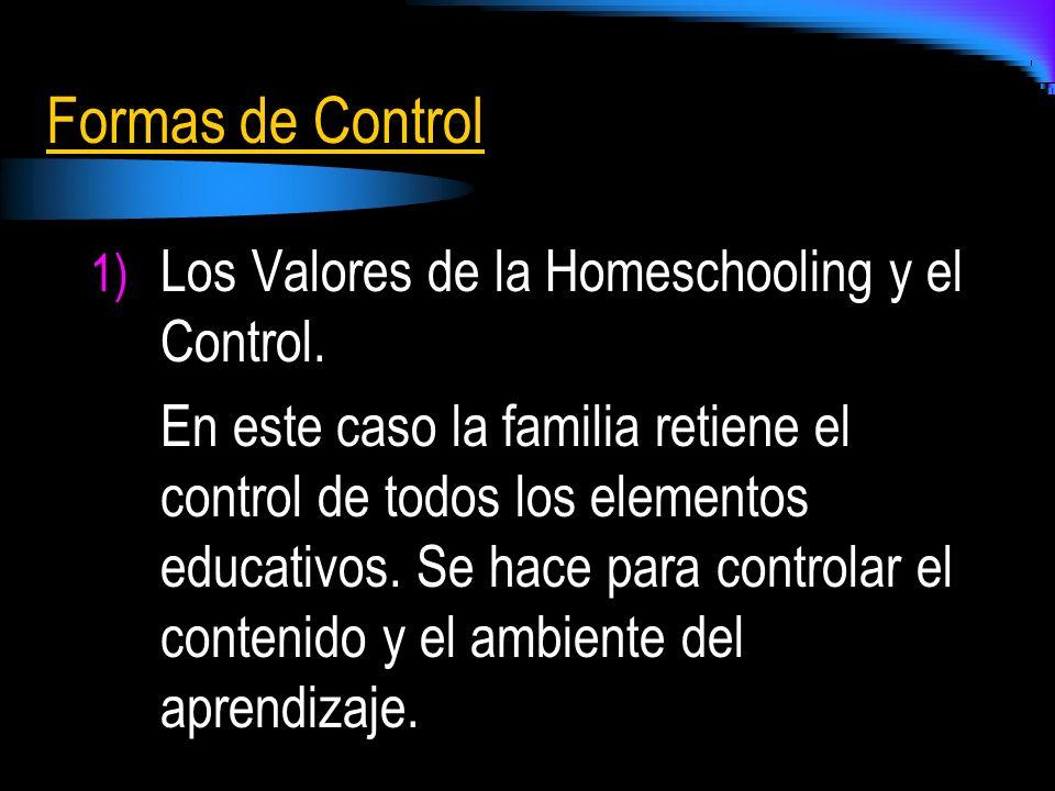 Formas de Control Los Valores de la Homeschooling y el Control.