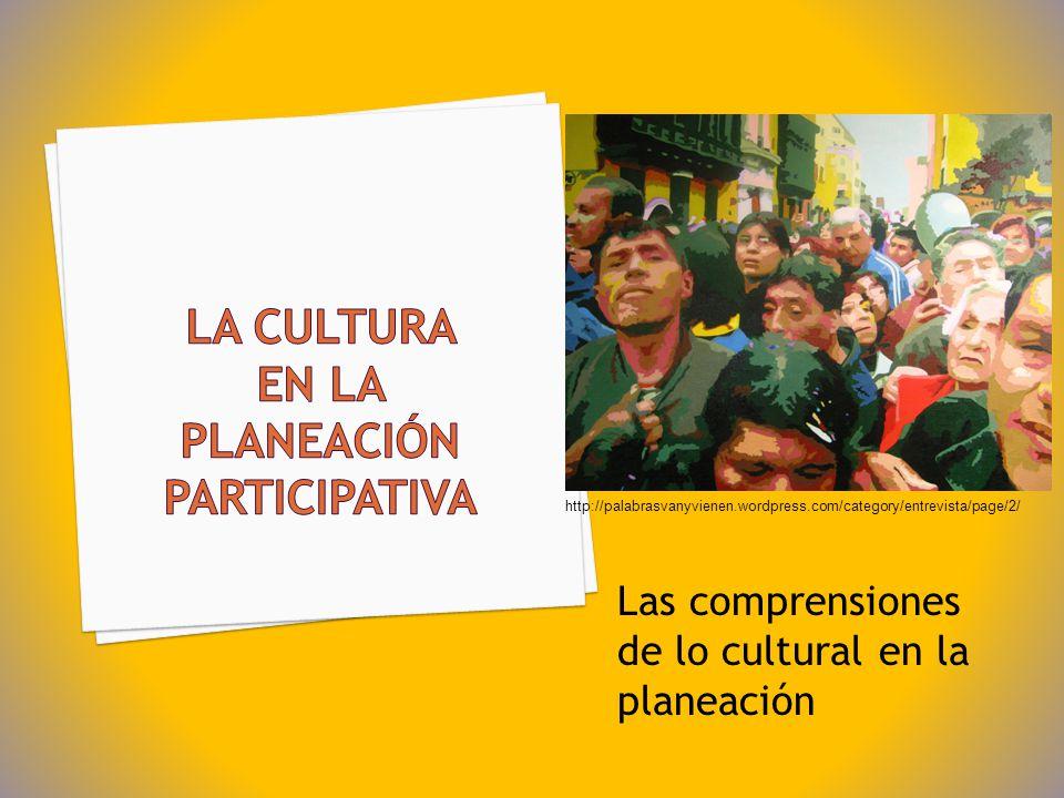 LA CULTURA en la planeación participativa