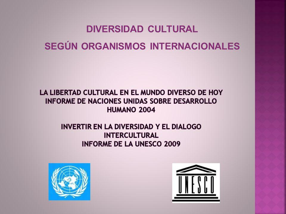 SEGÚN ORGANISMOS INTERNACIONALES