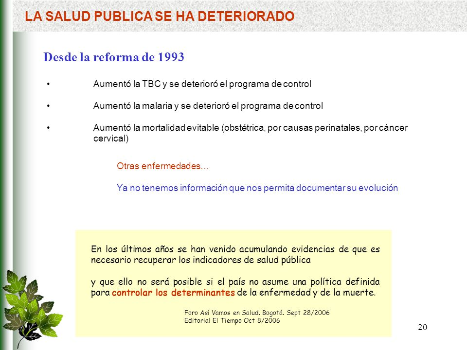 LA SALUD PUBLICA SE HA DETERIORADO