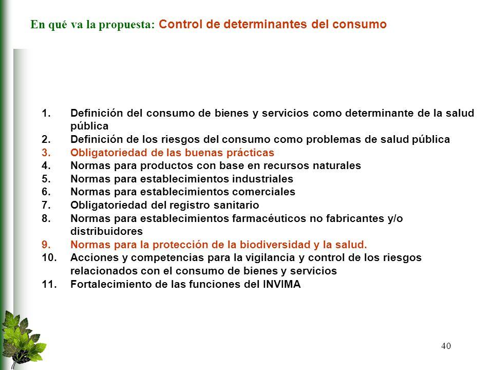 En qué va la propuesta: Control de determinantes del consumo