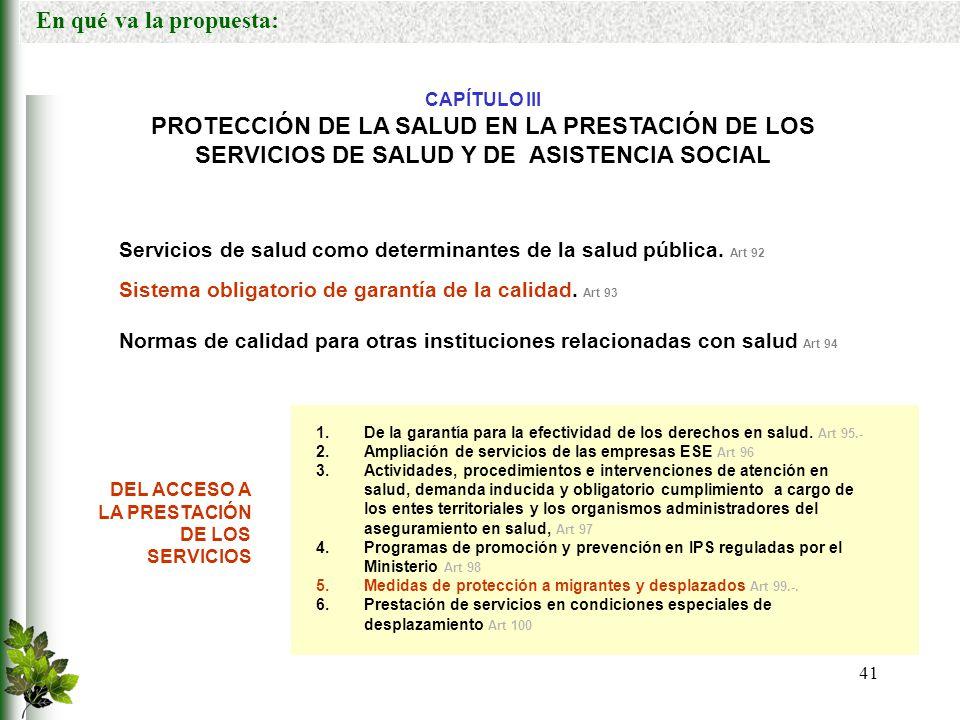 En qué va la propuesta: CAPÍTULO III. PROTECCIÓN DE LA SALUD EN LA PRESTACIÓN DE LOS SERVICIOS DE SALUD Y DE ASISTENCIA SOCIAL.