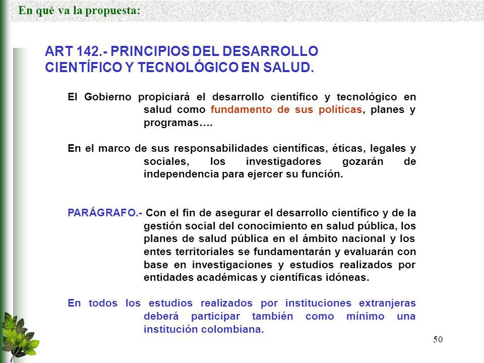 ART 142.- PRINCIPIOS DEL DESARROLLO CIENTÍFICO Y TECNOLÓGICO EN SALUD.