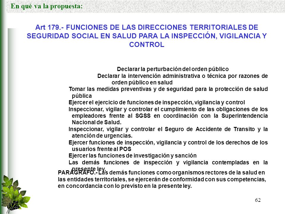 En qué va la propuesta: Art 179.- FUNCIONES DE LAS DIRECCIONES TERRITORIALES DE SEGURIDAD SOCIAL EN SALUD PARA LA INSPECCIÓN, VIGILANCIA Y CONTROL.