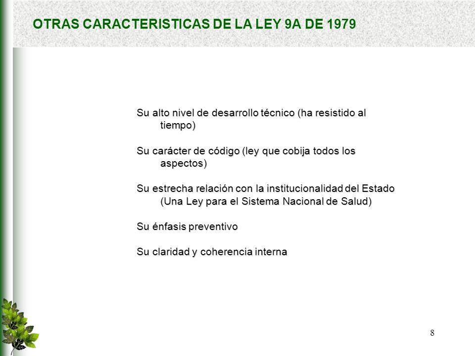 OTRAS CARACTERISTICAS DE LA LEY 9A DE 1979