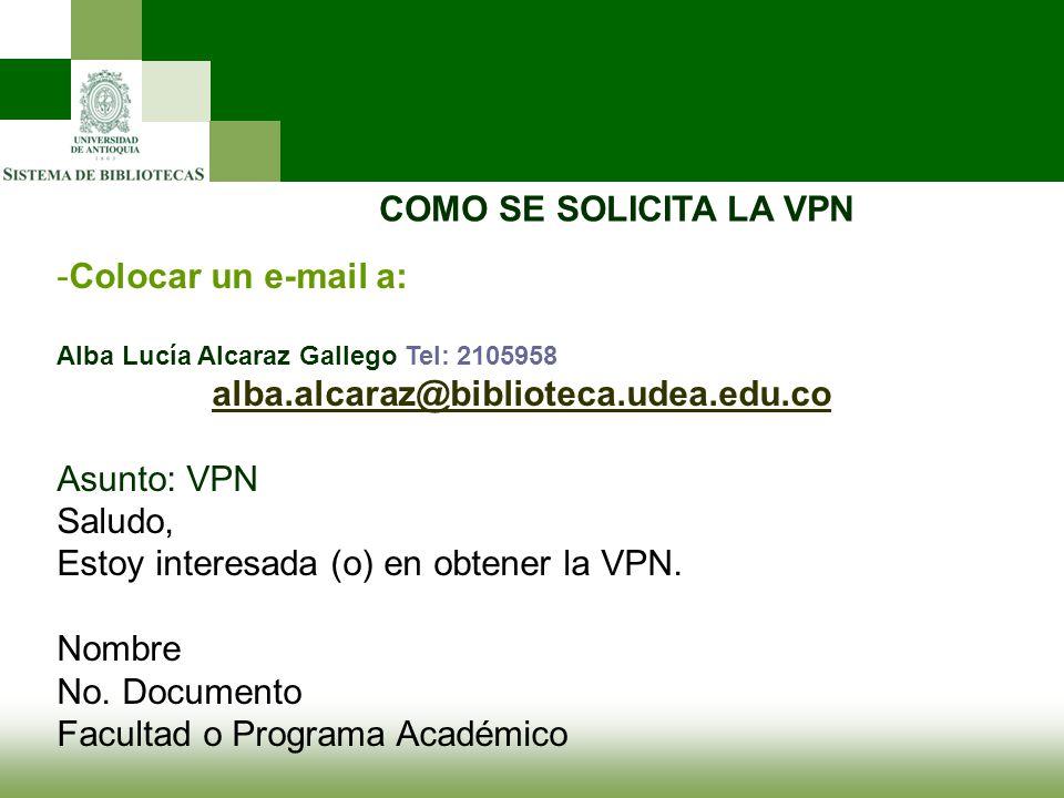 Estoy interesada (o) en obtener la VPN. Nombre No. Documento