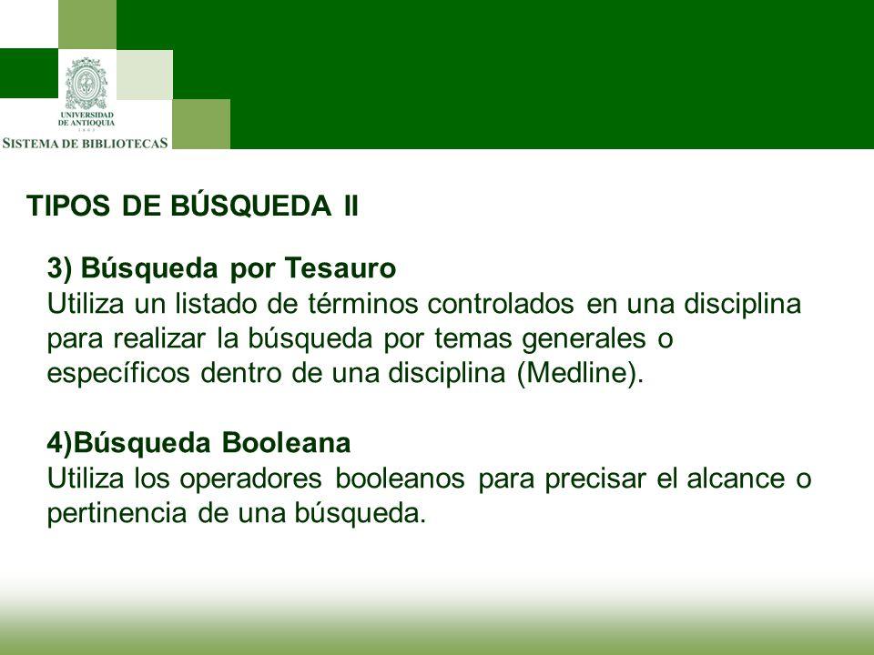 TIPOS DE BÚSQUEDA II 3) Búsqueda por Tesauro.