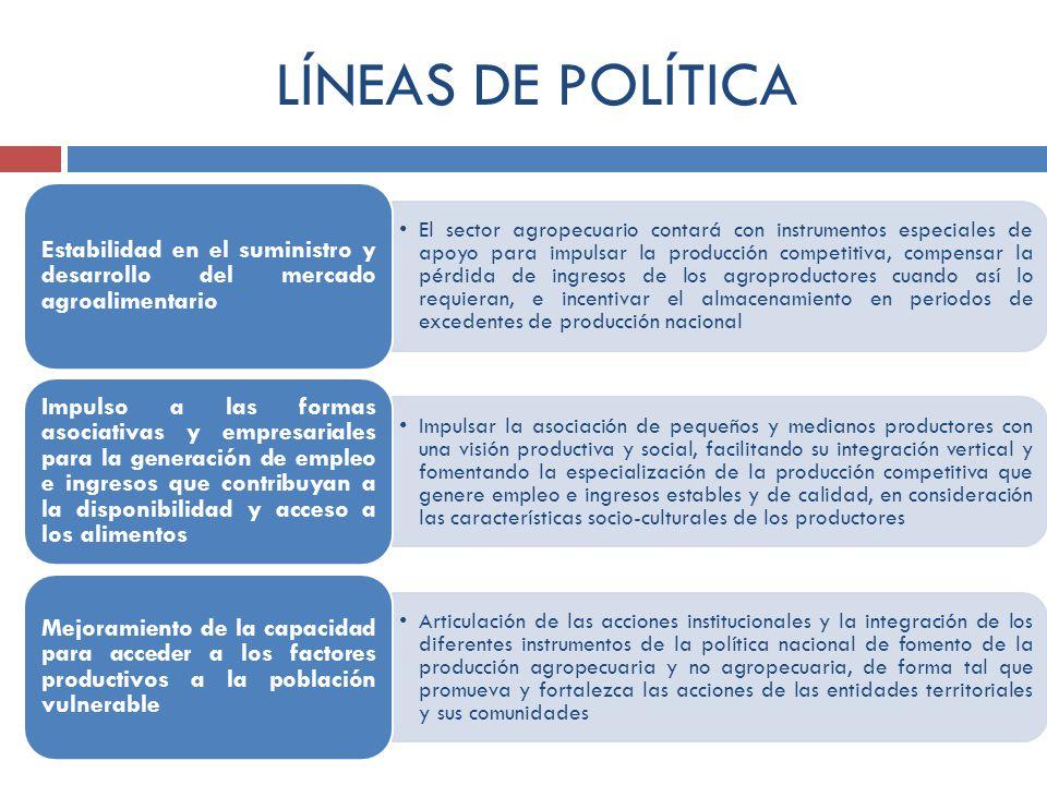 LÍNEAS DE POLÍTICA Estabilidad en el suministro y desarrollo del mercado agroalimentario.