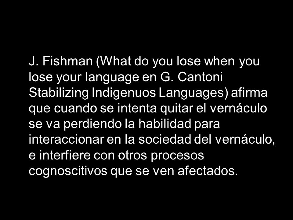 J. Fishman (What do you lose when you lose your language en G