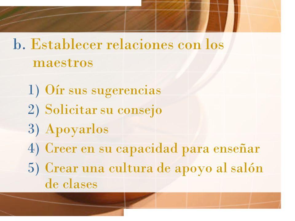 b. Establecer relaciones con los maestros
