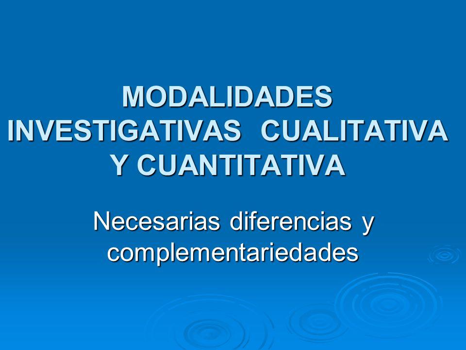 MODALIDADES INVESTIGATIVAS CUALITATIVA Y CUANTITATIVA