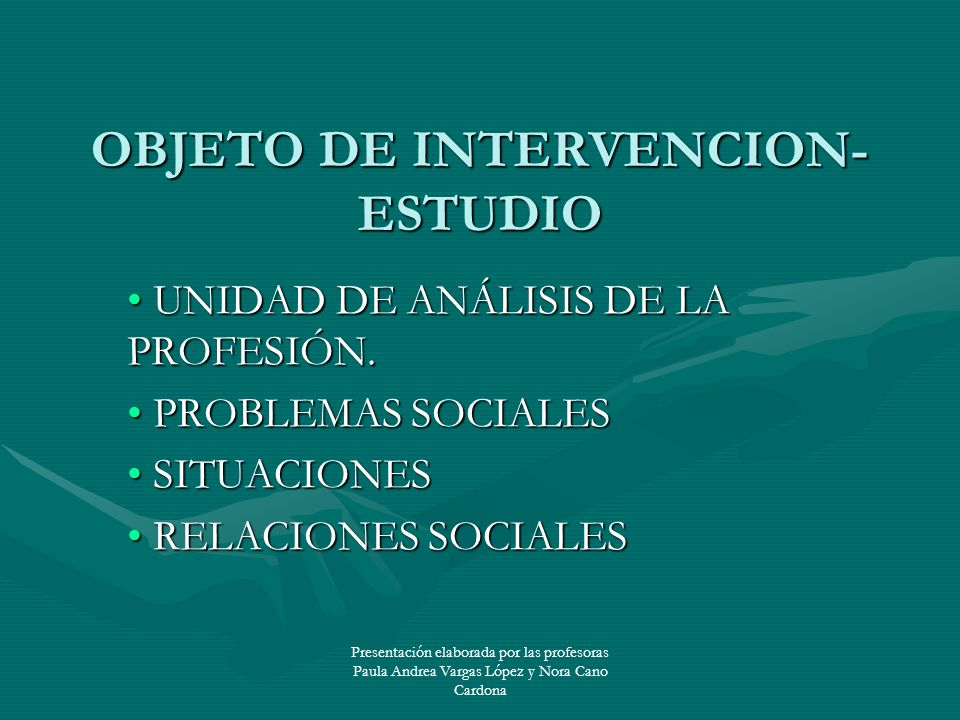 OBJETO DE INTERVENCION- ESTUDIO