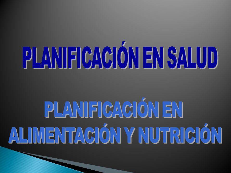 PLANIFICACIÓN EN SALUD ALIMENTACIÓN Y NUTRICIÓN