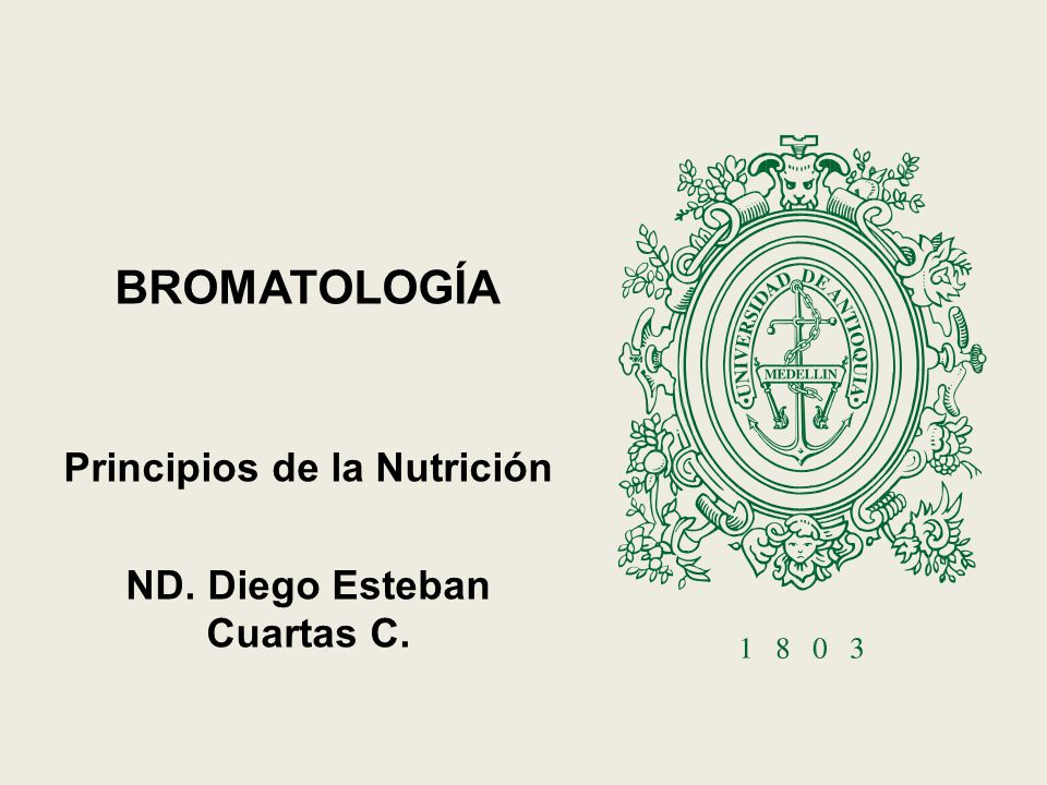 Principios de la Nutrición ND. Diego Esteban Cuartas C.