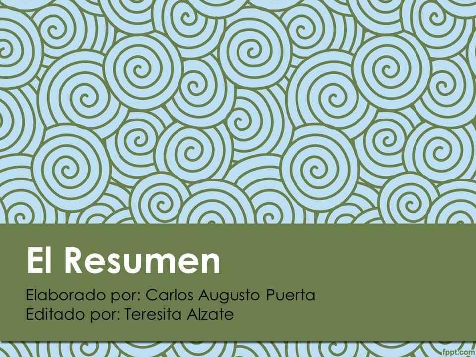 El Resumen Elaborado por: Carlos Augusto Puerta