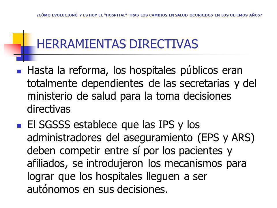 Hasta la reforma, los hospitales públicos eran totalmente dependientes de las secretarias y del ministerio de salud para la toma decisiones directivas