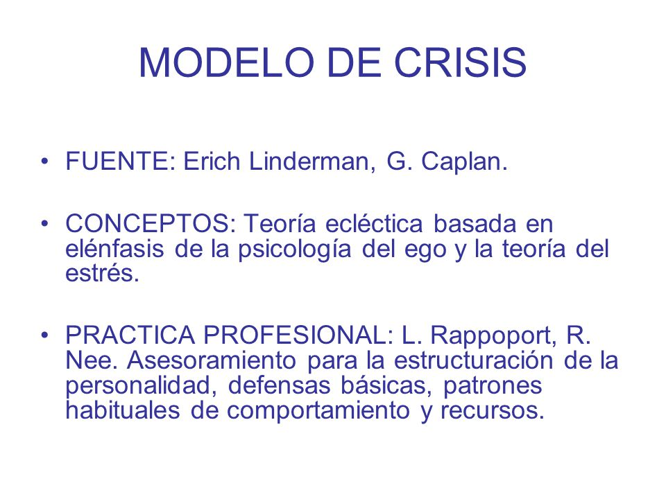 MODELO DE CRISIS FUENTE: Erich Linderman, G. Caplan.