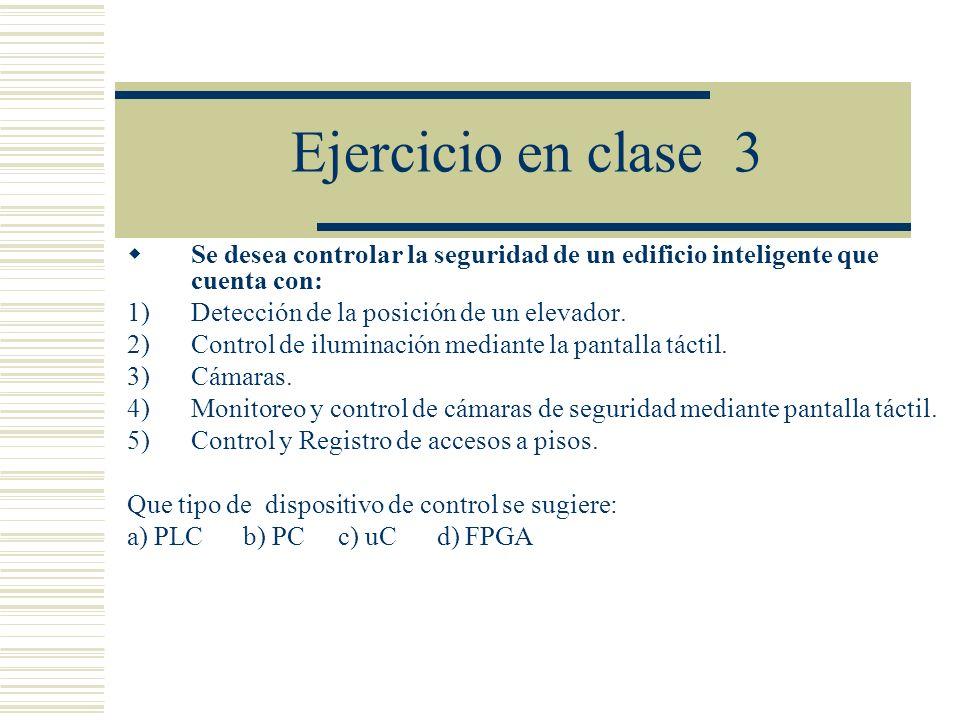 Ejercicio en clase 3 Se desea controlar la seguridad de un edificio inteligente que cuenta con: Detección de la posición de un elevador.