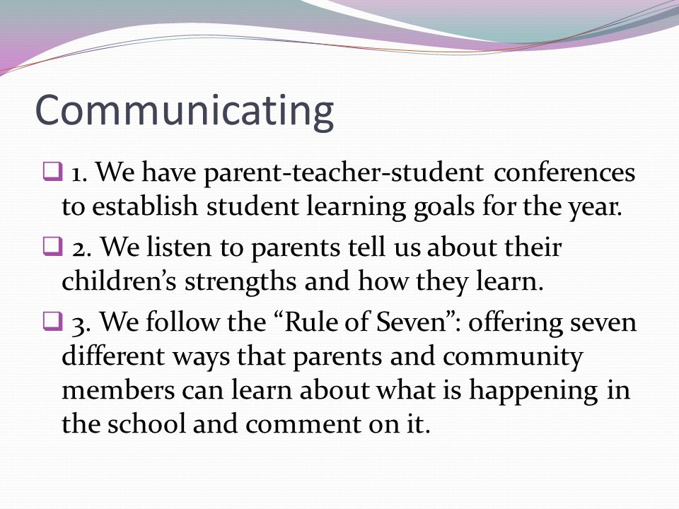 Communicating1. We have parent-teacher-student conferences to establish student learning goals for the year.