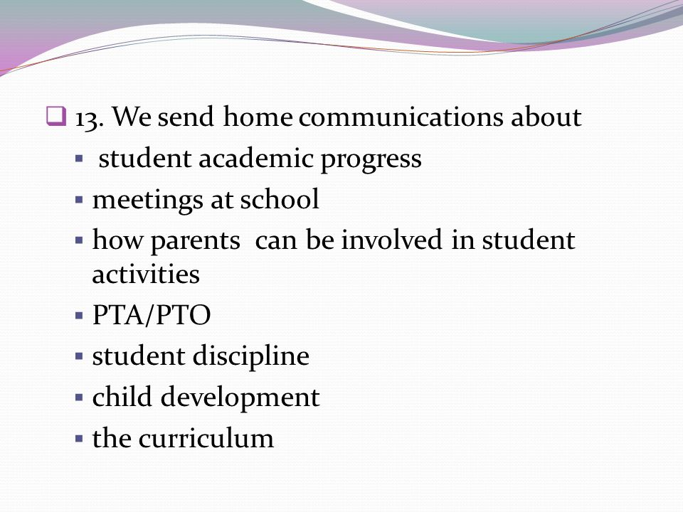 13. We send home communications about