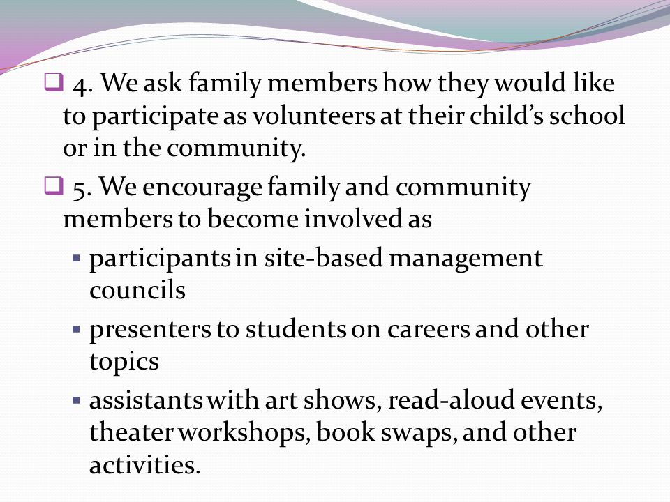 4. We ask family members how they would like to participate as volunteers at their child's school or in the community.