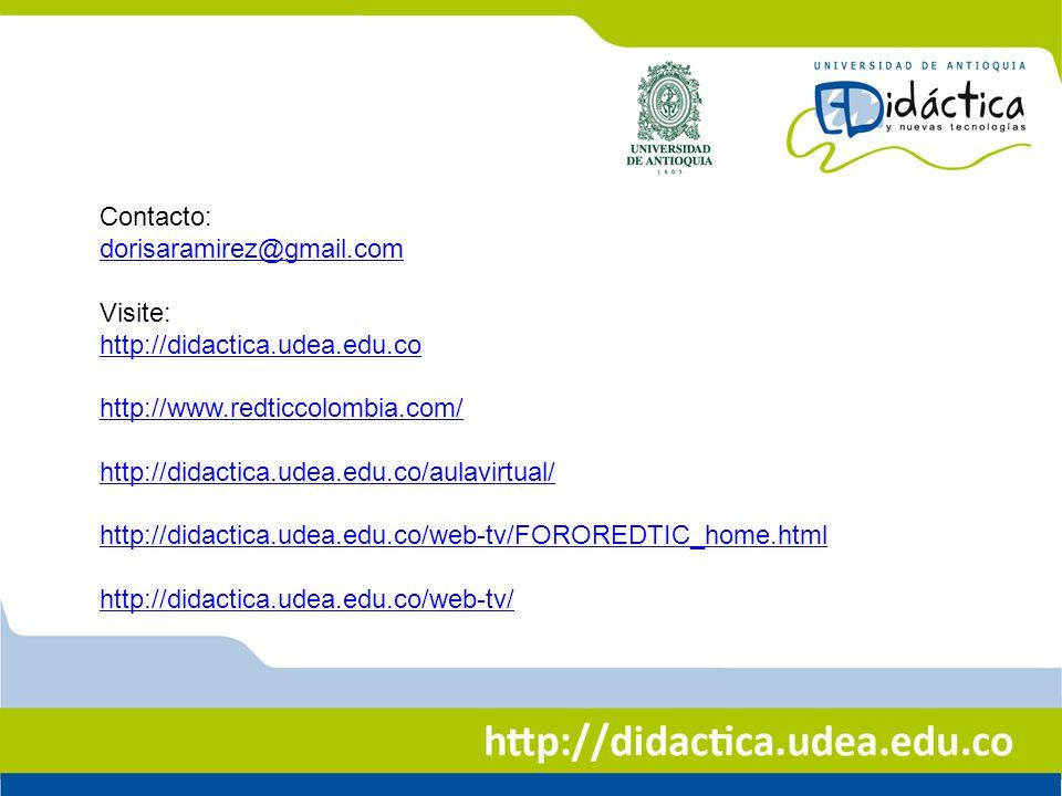 Contacto: dorisaramirez@gmail.com Visite: http://didactica.udea.edu.co