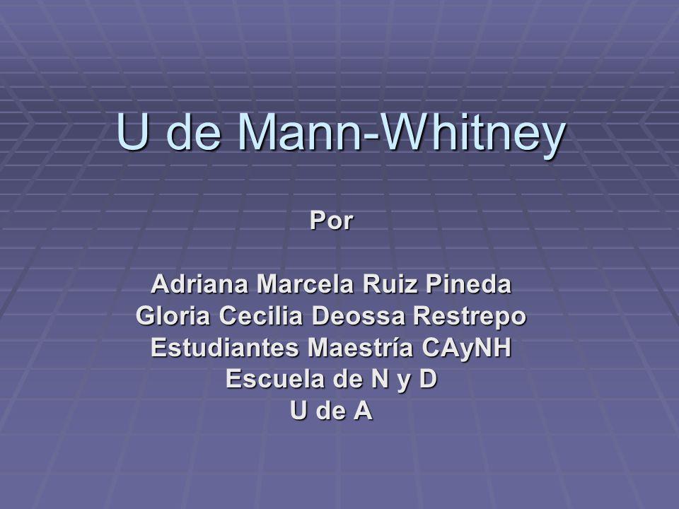 U de Mann-Whitney Por Adriana Marcela Ruiz Pineda