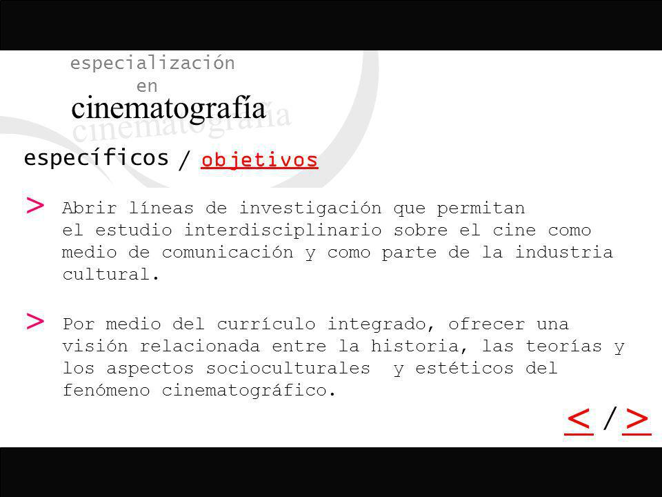 cinematografía < > > > > > / especialización en
