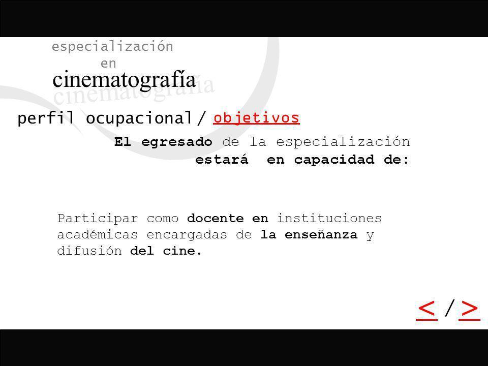 cinematografía < > / especialización en objetivos
