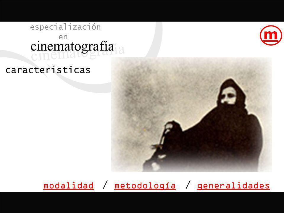 cinematografía m especialización en características modalidad /