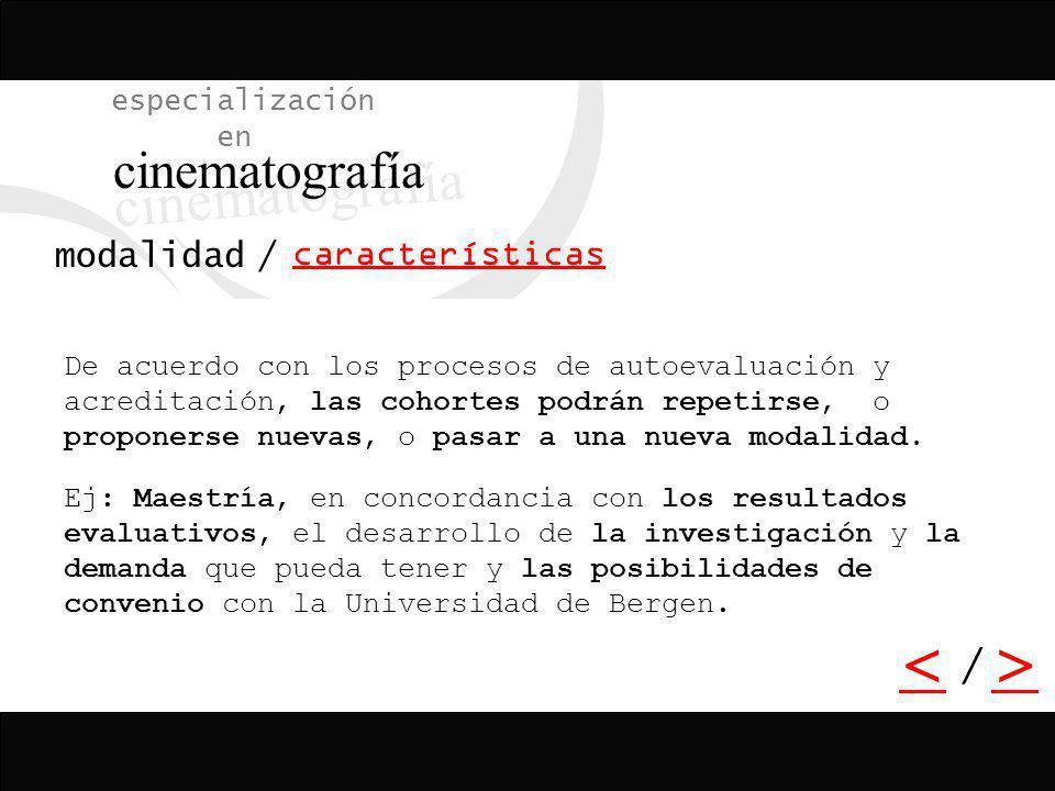cinematografía < > / especialización en características